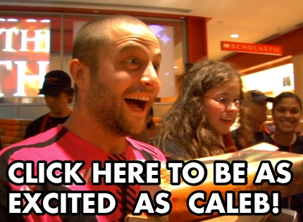 Click here to be as excited as Caleb!